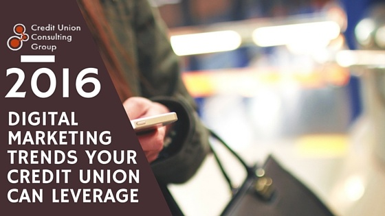 digital marketing trends for credit union 2016